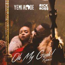 Yemi Alade & Rick Ross – Oh My Gosh (Remix)