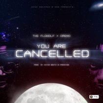 The Flowolf & Dremo – You Are Cancelled