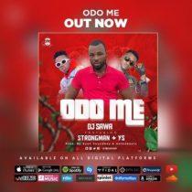 DJ Sawa ft. Strongman & YS – Odo Me (Prod. by EyohSoundboy & Akonthebeatz)