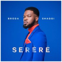 Broda Shaggi – Serere