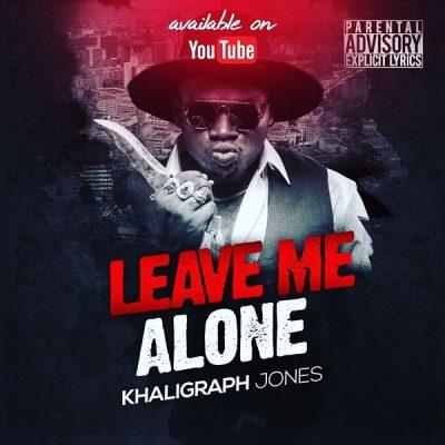 [Music + Video] Khaligraph Jones – Leave Me Alone