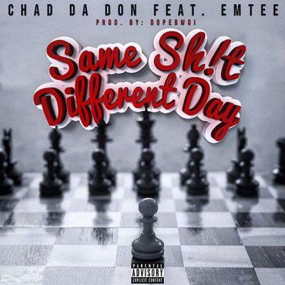 Chad Da Don ft. Emtee – Same Shit Different Day