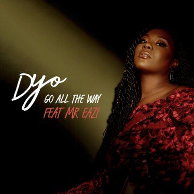Dyo ft. Mr Eazi – Go All The Way