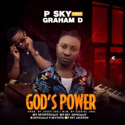 P Sky ft. Graham D – God's Power
