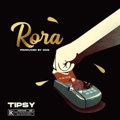 Tipsy – Rora (Prod. ODG)