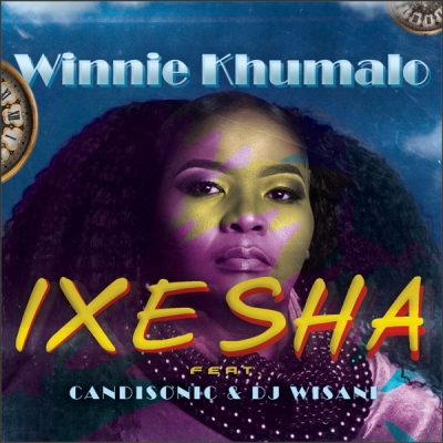 Winnie Khumalo ft. Candisonic & DJ Wisani – Ixesha
