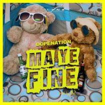 DopeNation – Ma Ye Fine