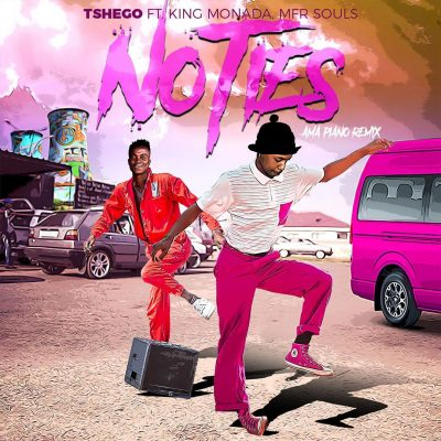Tshego ft. King Monada & MFR Souls – No Ties (Amapiano Remix)