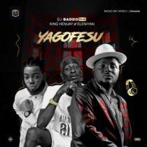 DJ Baddo ft. King Hemjay & Eleniyan – Yagofesu