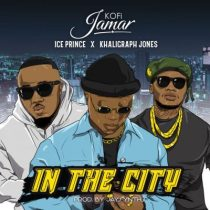 Kofi Jamar, Ice Prince & Khaligraph Jones – In the City (Prod. by JaySynths Beatz)