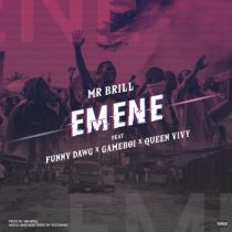 Mr Brill ft. Gameboi, Funny Dawg & Queen Vivy - Emene
