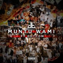 DreamTeam ft. Dotcom – Muntu Wami