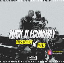 Vclef ft. Blessedbwoy - Fuck D Economy