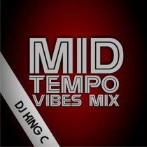 DJ King C - Mid Tempo Vibes Mix