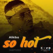 Alikiba – So Hot (Wamoto)