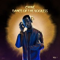 Chike – Dance of the Booless (Vol. 1) [EP]