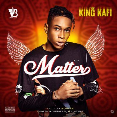 King Kafi - Matter (Prod. by Mobass)