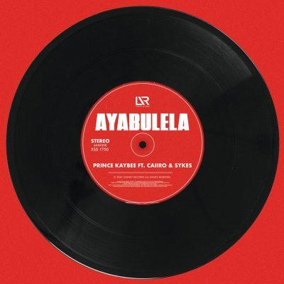 Prince Kaybee ft. Caiiro & Sykes – Ayabulela