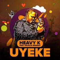 Heavy-K ft. Natalia Mabaso – Uyeke