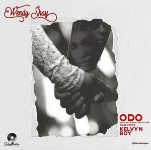 Wendy Shay ft. Kelvyn Boy – Odo