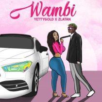 Yetty Gold ft. Zlatan – Wambi