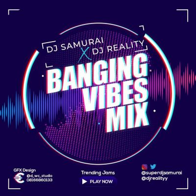 DJ Samurai x DJ Reality – Banging Vibes Mix