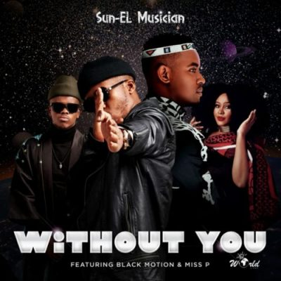 Sun-EL Musician ft. Black Motion, Miss P – Without You