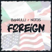 Bankulli ft. Not3s – Foreign