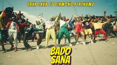 [Video] Lava Lava ft. Diamond Platnumz – Bado Sana