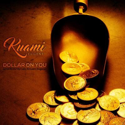 Kuami Eugene – Dollar On You