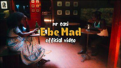 [Video] Mr Eazi – E Be Mad