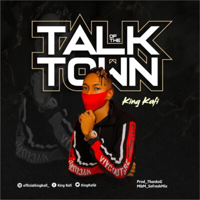 King Kafi – Talk Of The Town