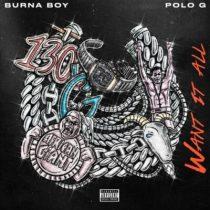 Burna Boy ft. Polo G – Want It All