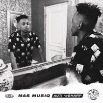 Mas Musiq ft. Kabza De Small, DJ Maphorisa, Aymos – Uzozisola