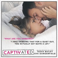 Captivated by Tessa Bailey and Eve Dangerfield
