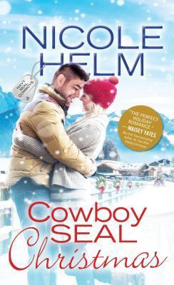 Nicole Helm - Cowboy SEAL Christmas