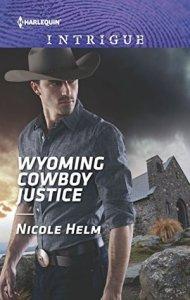 Nicole Helm - Wyoming Cowboy Justice