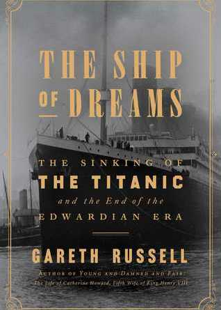 The Ship of Dreams by Gareth Russell