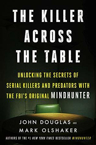 The Killer Across the Table by John Douglas