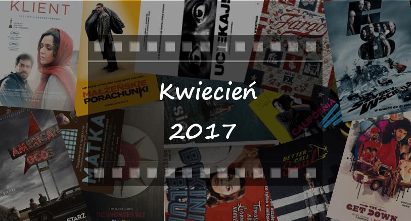 Najciekawsze premiery miesiąca: kwiecień 2017