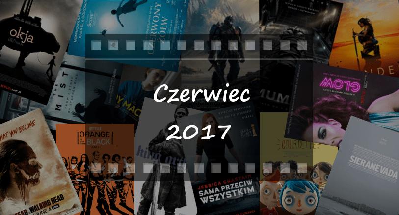 Najciekawsze premiery miesiąca: czerwiec 2017