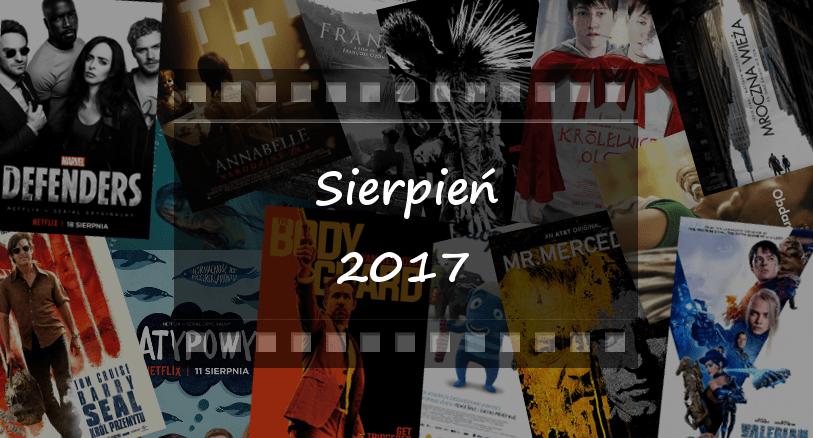 Najciekawsze premiery: sierpień 2017