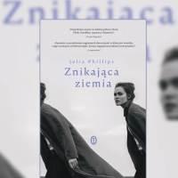 """""""Znikająca ziemia"""" Julii Phillips - O kobietach i Kamczatce"""