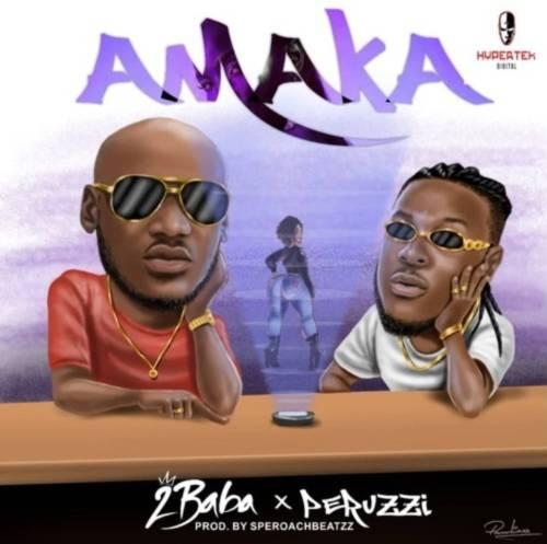 "2Baba – ""Amaka"" ft. Peruzzi"