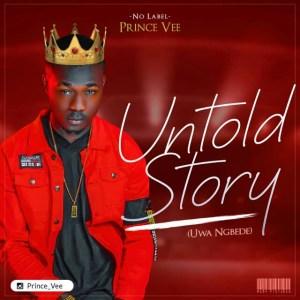 Prince Vee-Untold Story