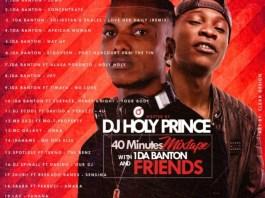 DJ HOLYPRINCE – 40MINS WITH 1DA BANTON & FRIENDS MIXTAPE