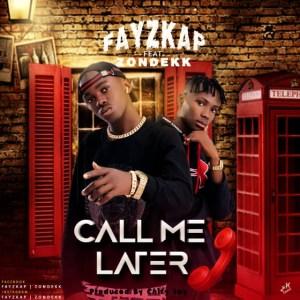 Fayzkap ft Zondekk - Call Me Later