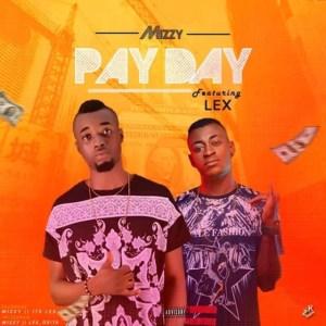 Mizzy - Pay Day ft Lex