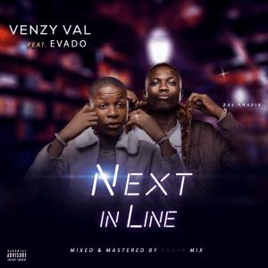 Venzy Val ft Evado - Next in line