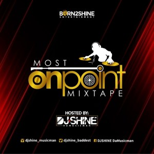DJ Shine Most On Point Mix